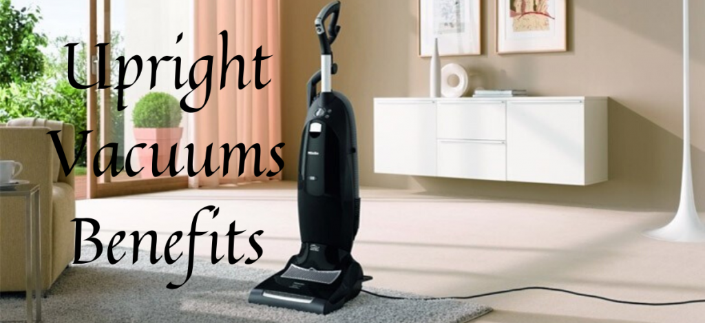 Upright Vacuums Benefits