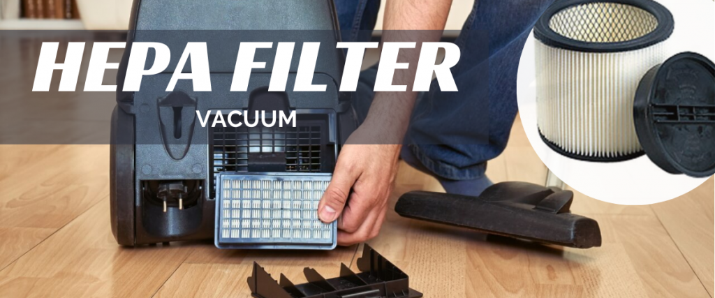 What Is A HEPA Filter Vacuum
