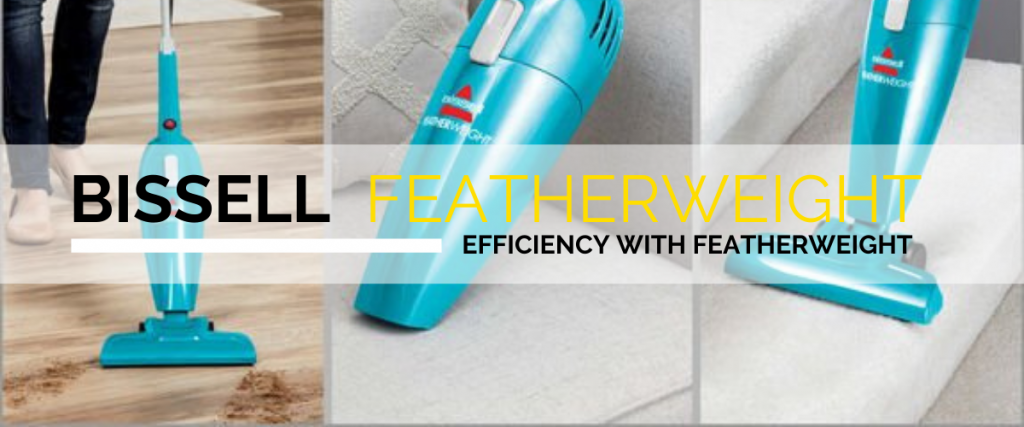 Bissell Featherweight Vacuum Review