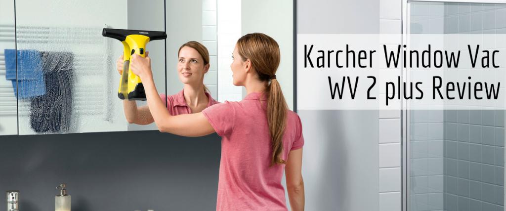 Karcher Window Vac WV 2 plus Review
