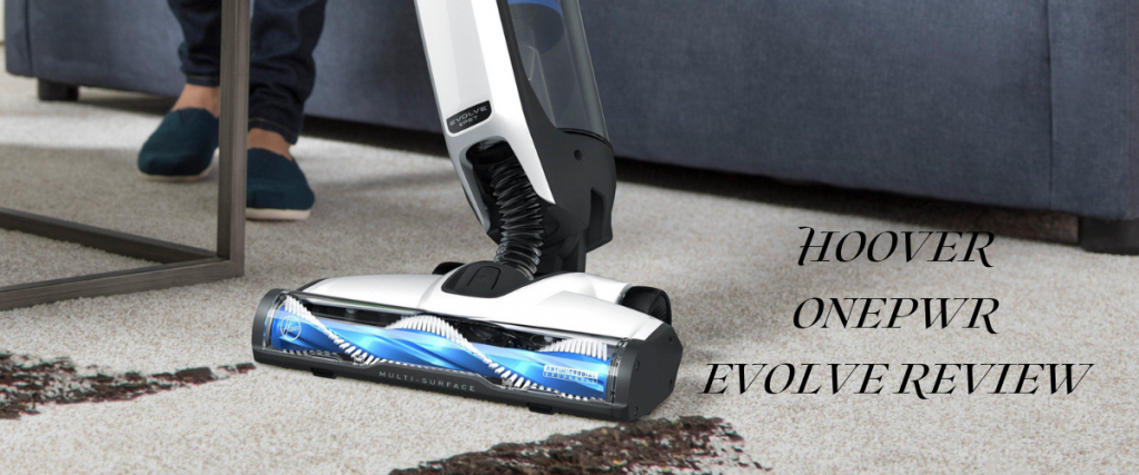 Hoover Onepwr Evolve Upright Vacuum Review