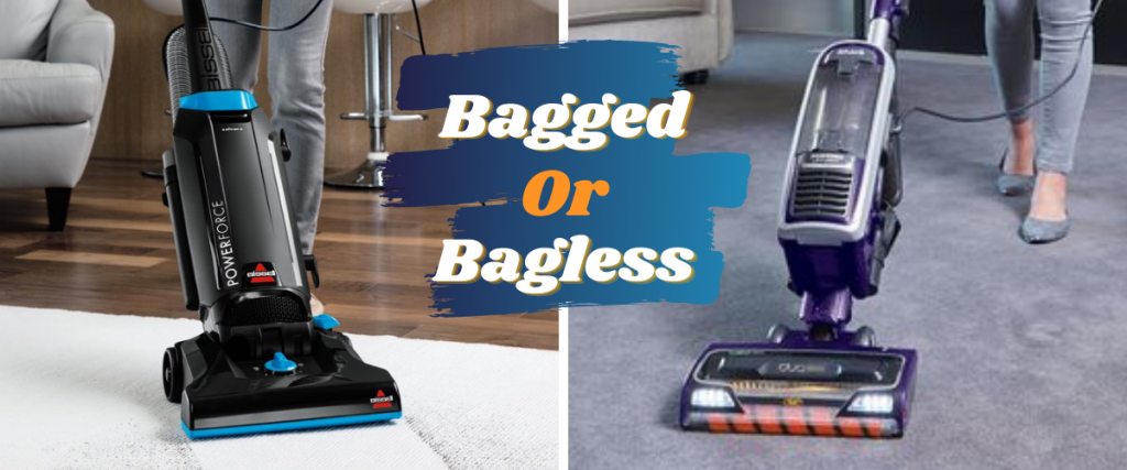 Bagged or Bagless Vacuum which is Best